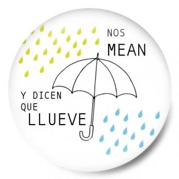 Nos mean y dicen que llueve