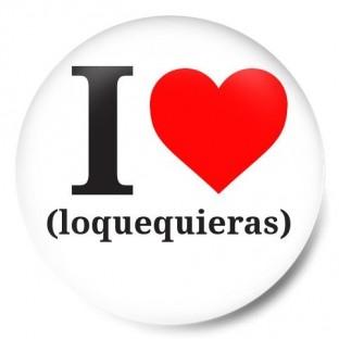 I Love Loquequieras